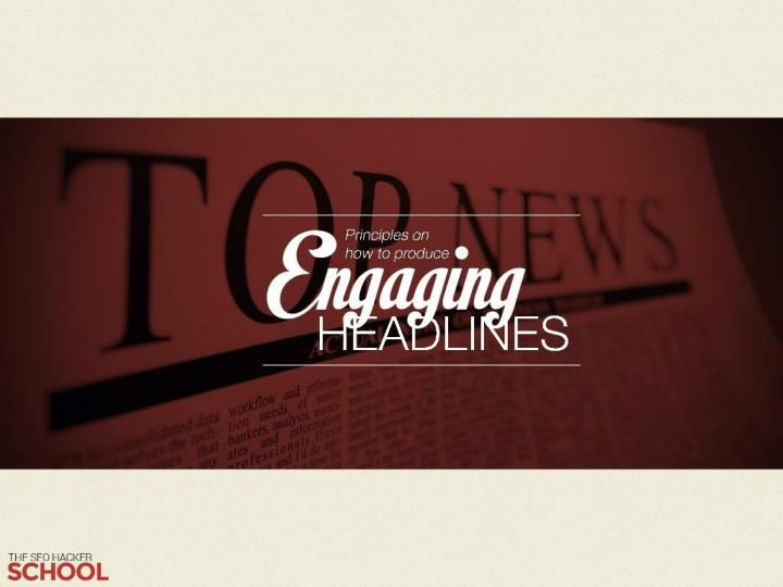 principles on how to produce engaging headlines n.