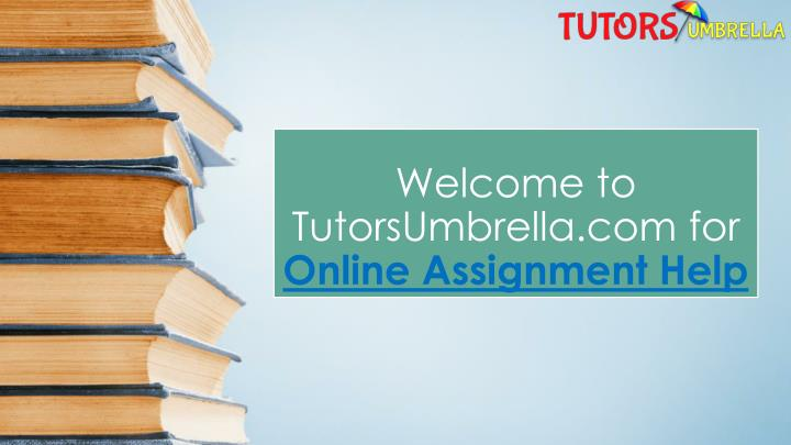welcome to tutorsumbrella com for online assignment help n.