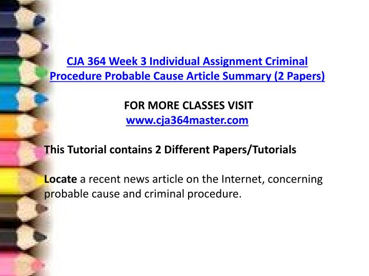 probable cause article Find a recent news article on the internet that concerns probable cause and criminal procedurewrite a 700- to 1,050 word summary of the article in which you analyze the requirements for search and arrest warrants, and how they relate to the right to privacy and probable cause.