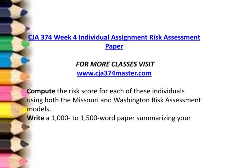 risk assessment paper cja 374 Cja 374 week 4 risk assessment paper cja 374 week 5 dqs cja 374 week 5 future of the juvenile justice system paper only.