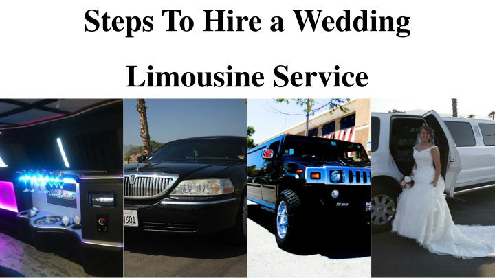 steps to hire a wedding limousine service n.