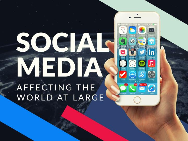social media affecting the world at large n.