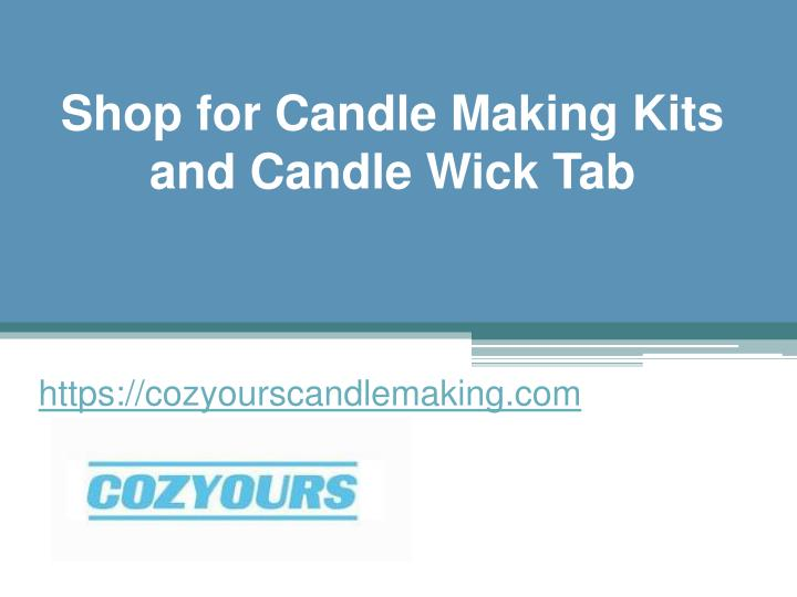 shop for candle making kits and candle wick tab n.