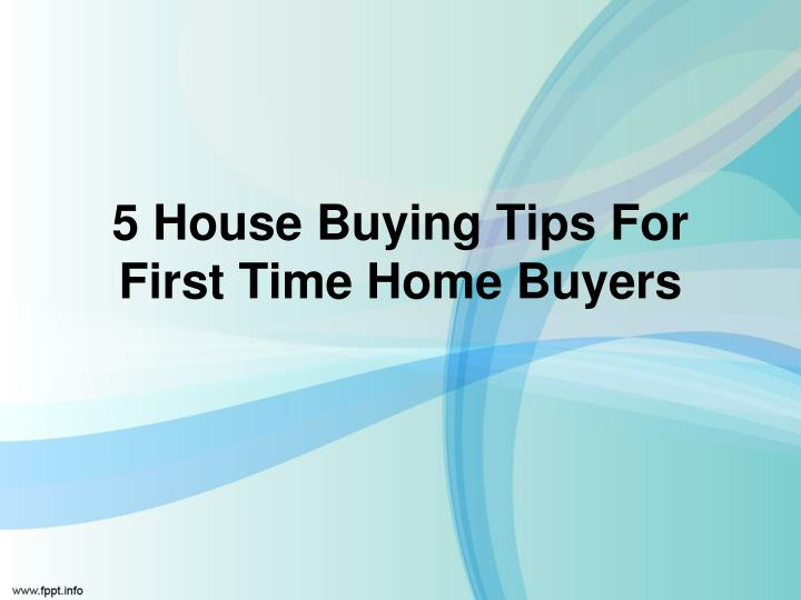 5 house buying tips for first time home buyers n.