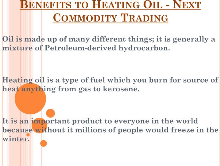 benefits to heating oil next commodity trading n.