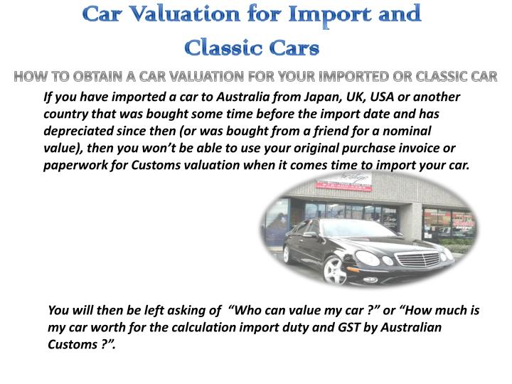 How To Obtain A Car Valuation For Your Imported Or Clic