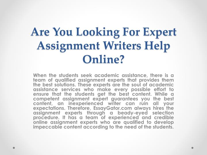 ppt assignment expert phd qualified online assignment experts  are you looking for expert assignment writers help online