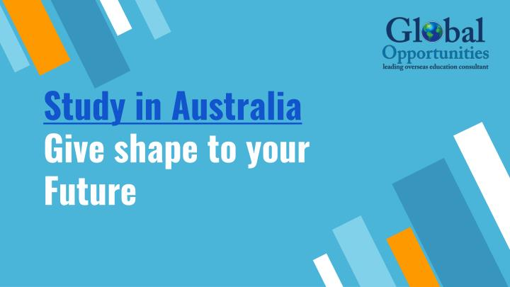 study in australia give shape to your future n.