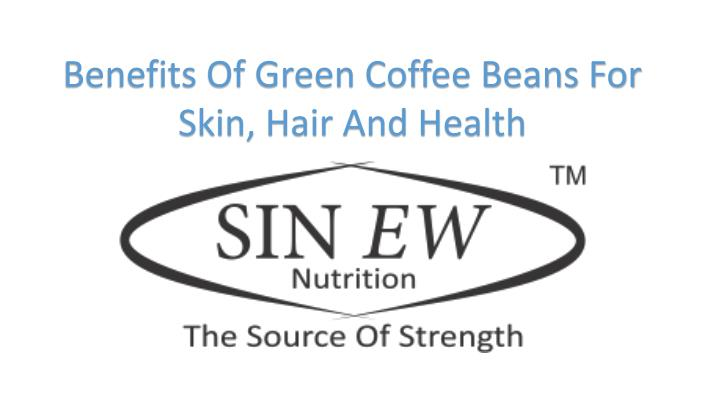 Ppt Health Benefits Of Green Coffee Beans Powerpoint