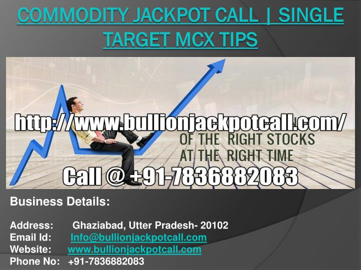 commodity jackpot call single target mcx tips n.