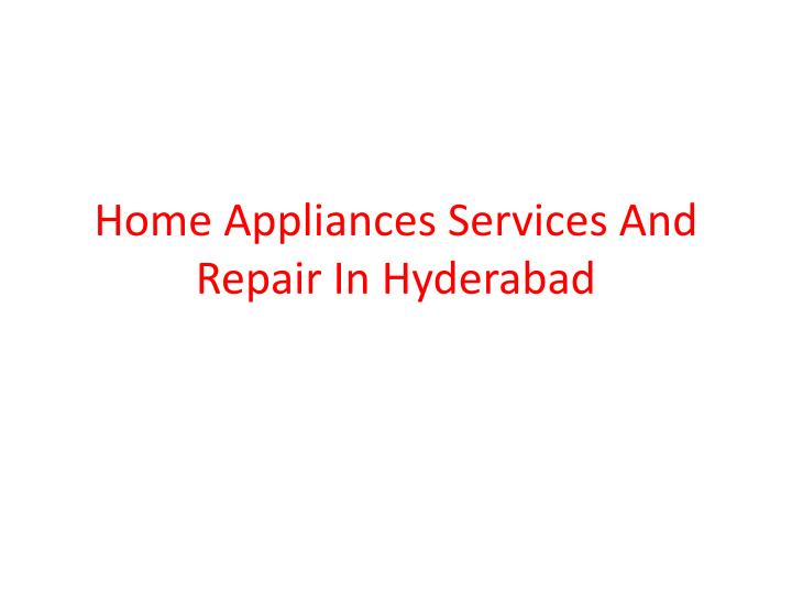 home appliances services and repair in hyderabad n.