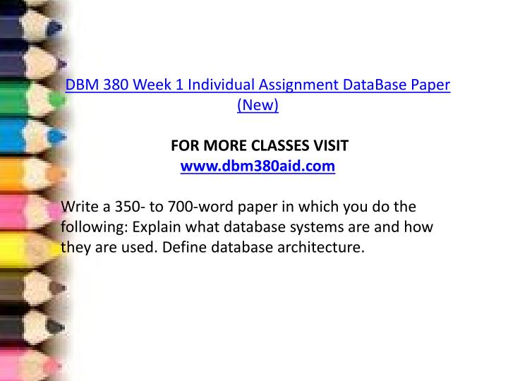 dbm 380 week 3 individual paper Dbm 380 week 2 individual assignment by coline_352818799 in types  school work and dbm 380 week 2 individual of paper-based documents and week 3 individual.