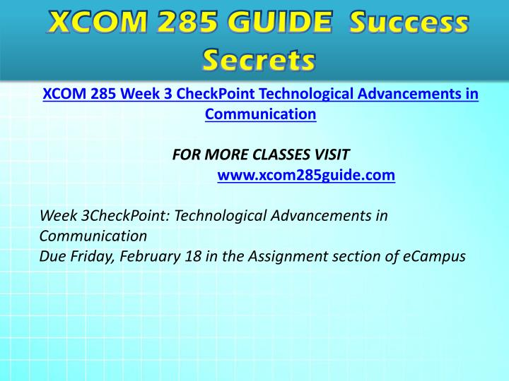 """technological advancements in communications checkpoint Xcom 285 wk 3 ck pt technological advancements in communication write a 200- to 300-word response to the following questions based on """"superhero in the cubicle"""" in the electronic reserve readings."""