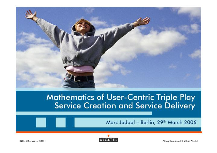 mathematics of user centric triple play service n.