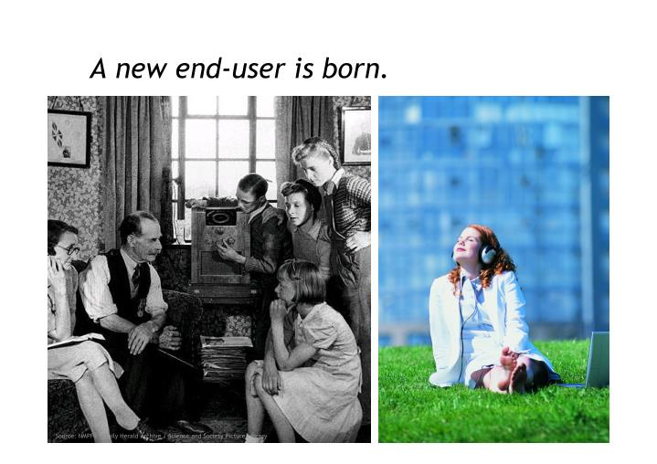 A new end-user is born.