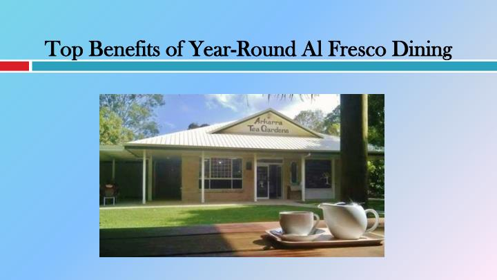 top benefits of year round al fresco dining n.