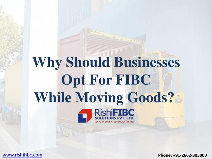 why should businesses opt for fibc while moving n.