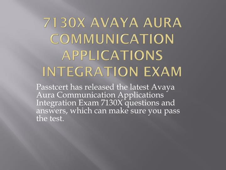 PPT - Passtcert Avaya 7130X Questions and answers pdf