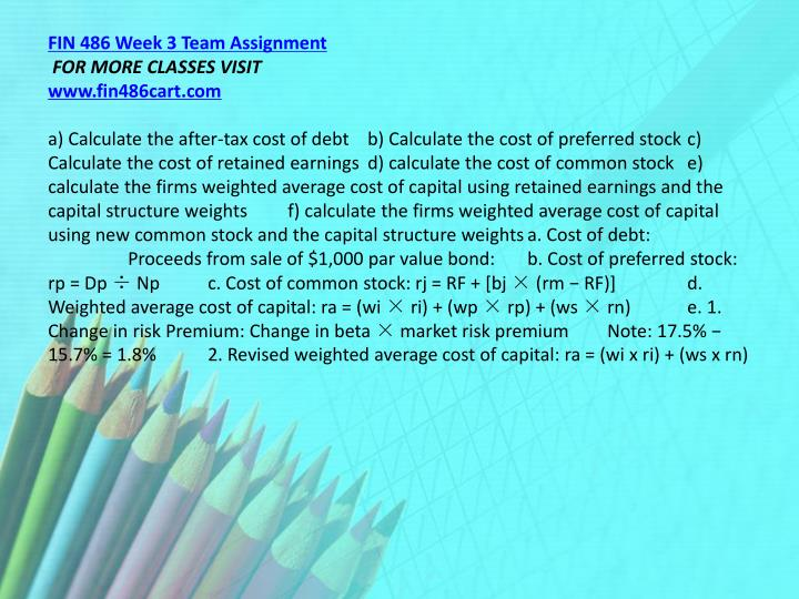 fin 486 week 3 Fin_486_week_3docx (154 kb) raw preview of attachment: (refer to the detailed question and attachment below) calculate the following year-end ratios for the pro forma statements along with 2011:prepare a 100 to 200 -word portion of the financial report for the ceo containingthe profit as a percentage of sales, andan explanation of how you.