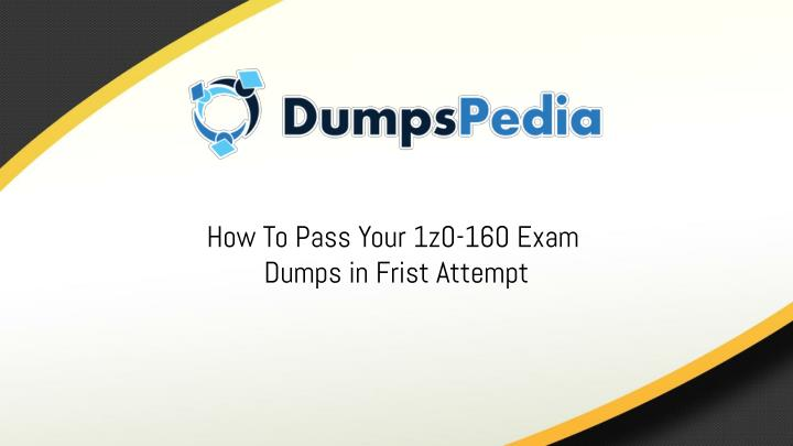 how to pass your 1z0 160 exam dumps in frist n.