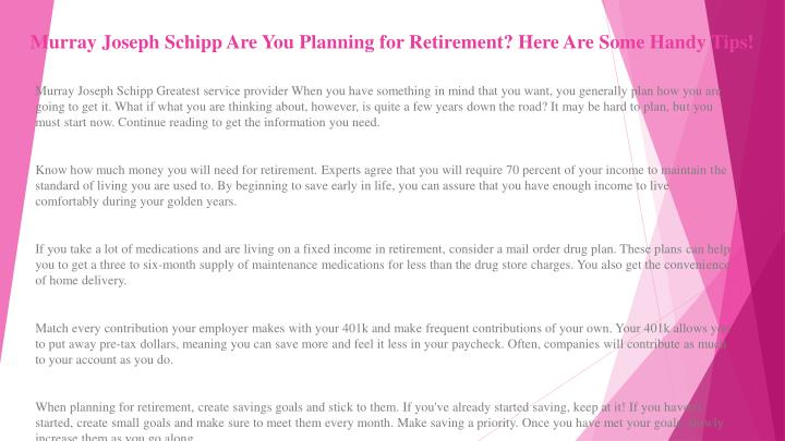 murray joseph schipp are you planning for retirement here are some handy tips n.