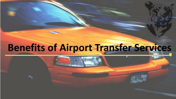 benefits of airport transfer services n.