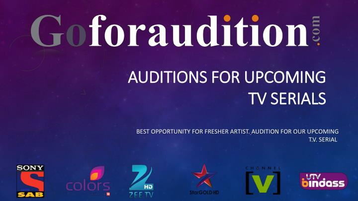 auditions for upcoming tv serials n.