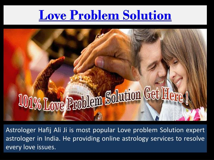 is love the solution or the problem Love problem solution astrologer: there are numerous forms of love problems that exist among the couple on occasion the bond between the couple is encouraged by outer resources which can be not able to expect.