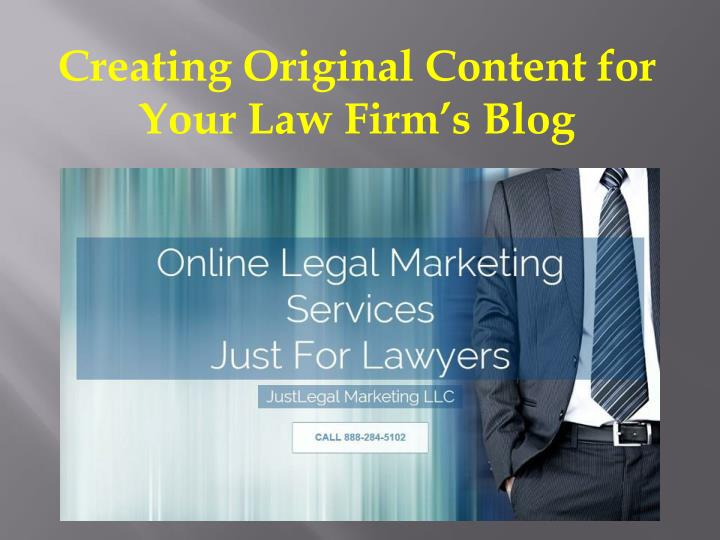 creating original content for your law firm s blog n.