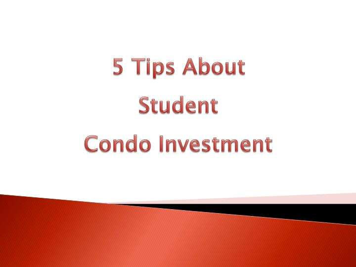 5 tips about student condo investment