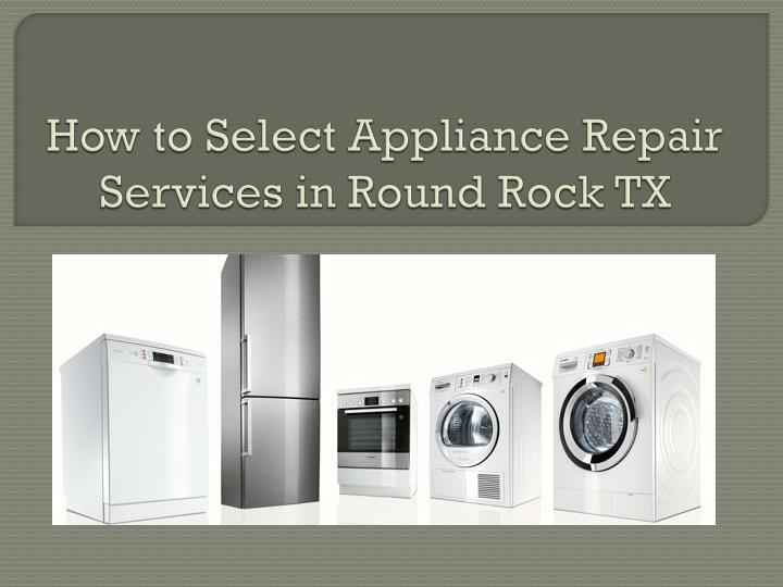 how to select appliance repair services in round rock tx n.