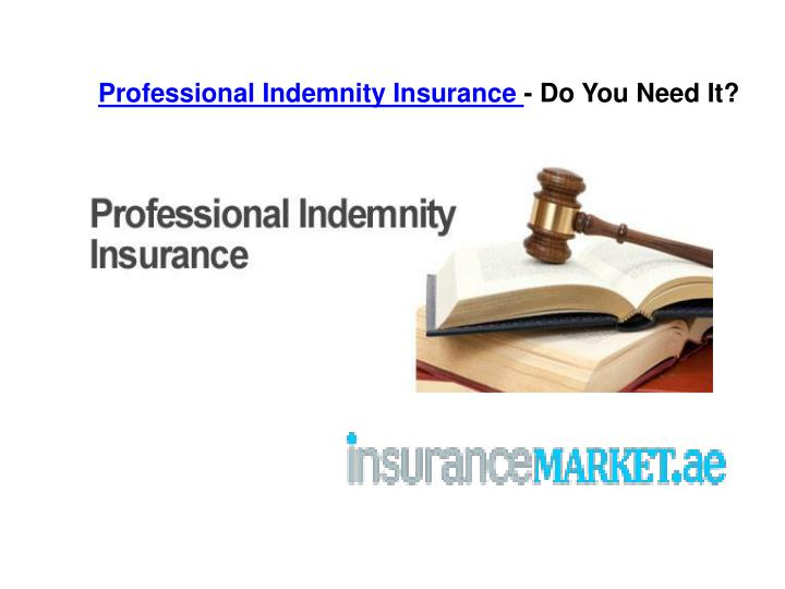 professional indemnity insurance do you need it n.