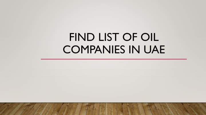 PPT - Find list of oil companies in UAE PowerPoint