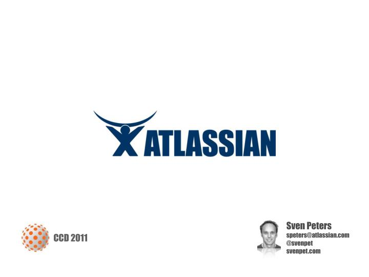sven peters speters@atlassian com @svenpet n.