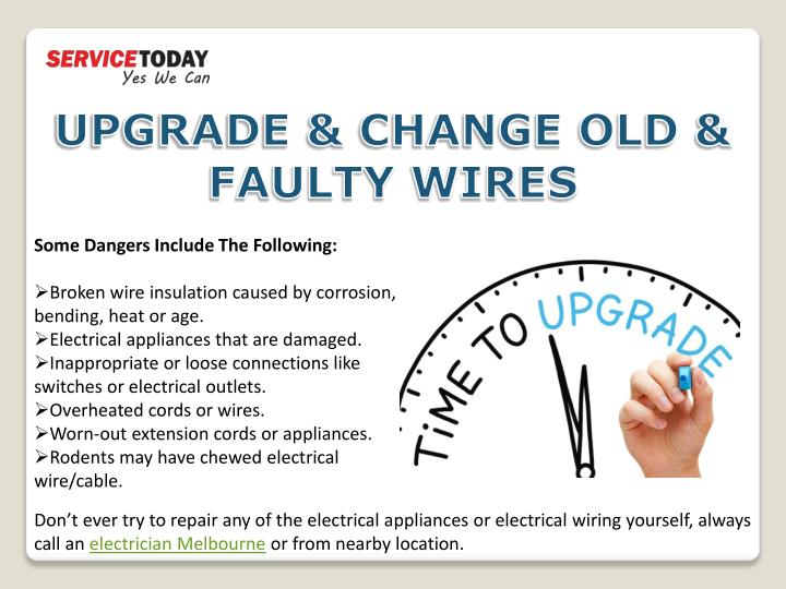 UPGRADE & CHANGE OLD & FAULTY WIRES