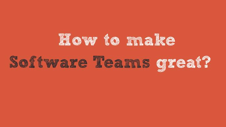 How to make software teams great