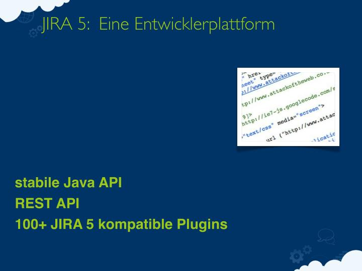 JIRA 5:  Eine Entwicklerplattform