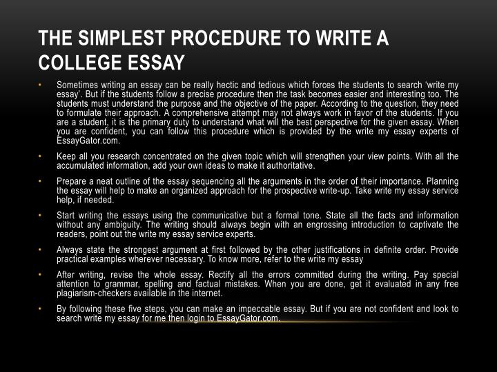 write my college essay for me Write my college essay for me the effectiveness of our work and your high grades are our top priorities, we are committed towards giving you the most reliable service whenever you place an order with us, you act the king, and we become you humble servants.