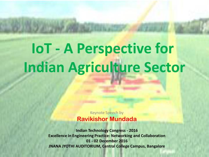PPT - IoT – A Perspective for Indian Agriculture Sector PowerPoint