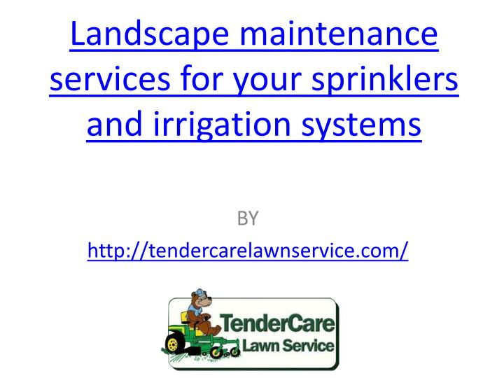 landscape maintenance services for your sprinklers and irrigation systems n.