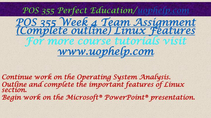 pos 355 team assignment Pos 355 course real knowledge /tutorialrankcom the best way to predict the future is to create it (uop course) pos 355 week 2 team assignment complete outline.