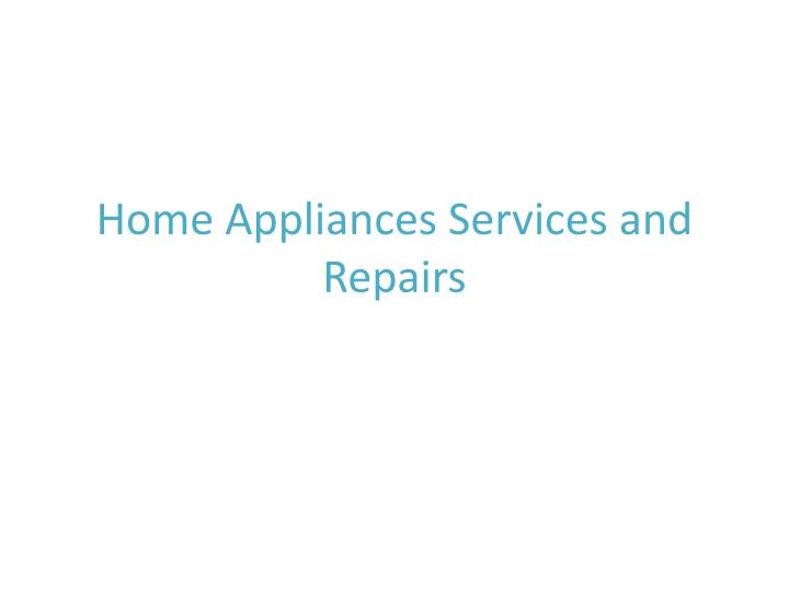 home appliances services and repairs n.