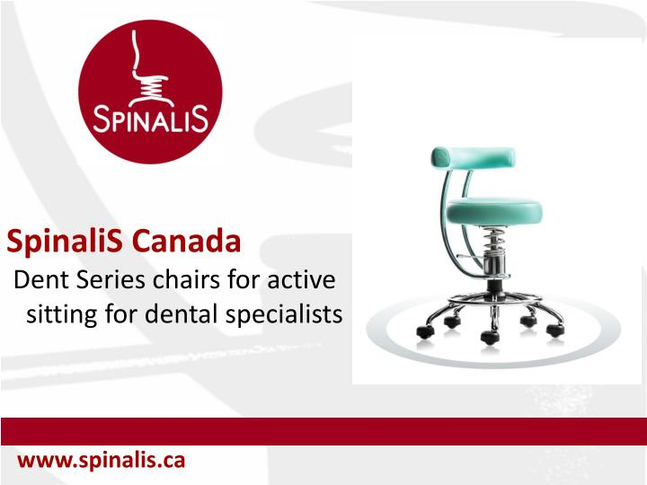 spinalis canada dent series chairs for active sitting for dental specialists n.