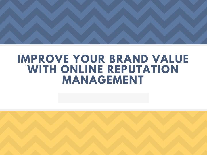 improve your brand value with online reputation n.