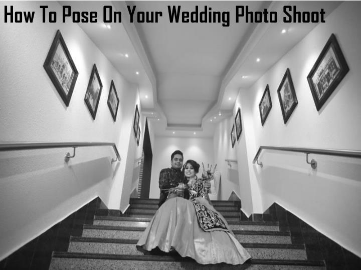 PPT - How to pose on your wedding photo shoot 2017