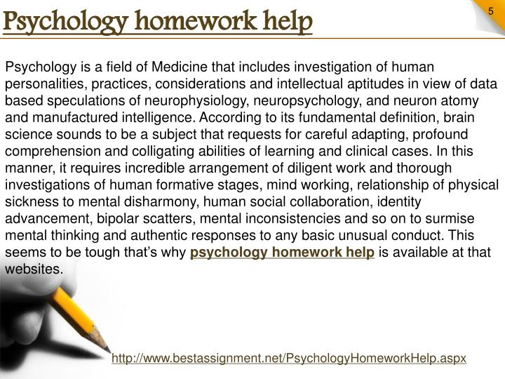 psychology essay homework help Homework help site look at the numerous benefits available to you from using our service for completing your assignment we will do your homework for you.