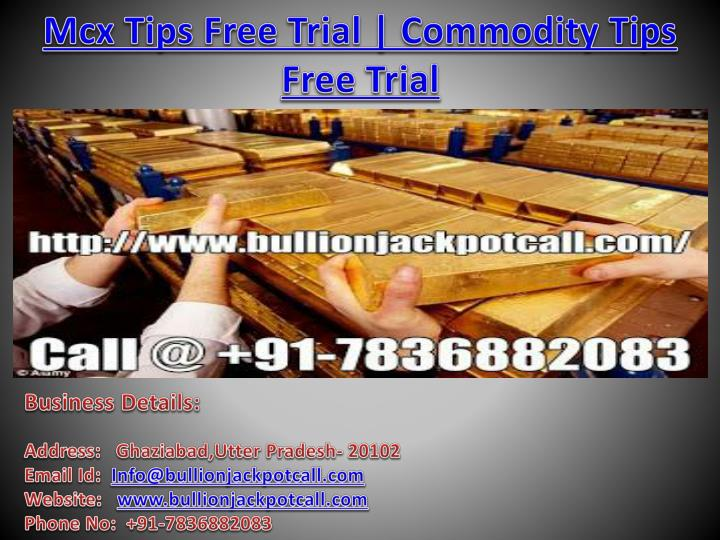 mcx tips free trial commodity tips free trial n.