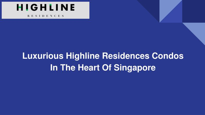 luxurious highline residences condos in the heart n.