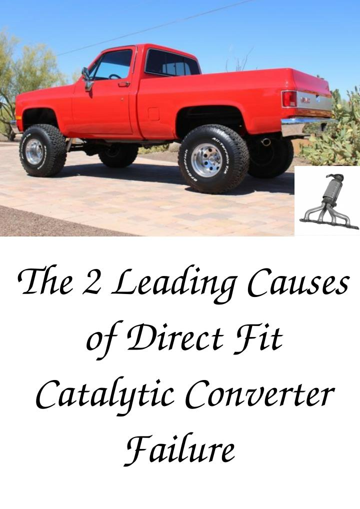 the 2 leading causes of direct fit catalytic n.