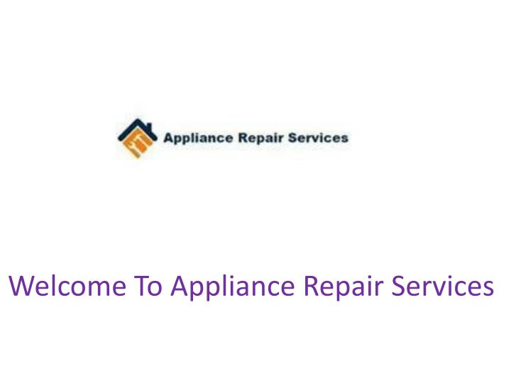 welcome to appliance repair services n.